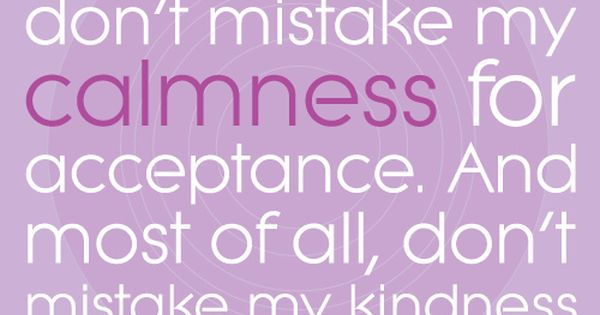 Don't Mistake My Silence For Ignorance; Don't Mistake My