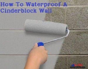 Turn Damp Spaces Into Usable Square Footage By Waterproofing Cinderblock Walls The Waterproof Concrete Block Walls Basement Wall Colors Waterproofing Basement