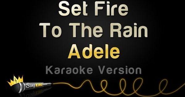 Adele Set Fire To The Rain Karaoke Version Karaoke Karaoke