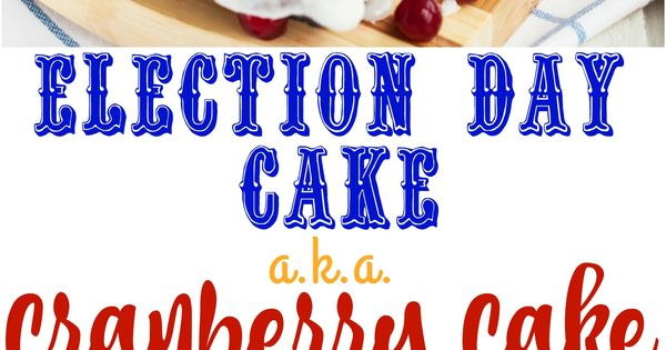 Election Day Cake a.k.a. Cranberry Loaf | Recipe ...