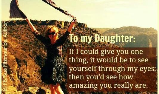 If You Could See You Through My Eyes Quotes: To My GRANDDAUGHTERS: If I Could Give You One Thing, It