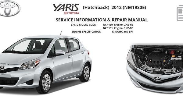Toyota Yaris 2010 2012 2014 Service Manual Toyota Yaris Ncp 130 131 Repair Service Manual Yaris Toyota Repair Manuals