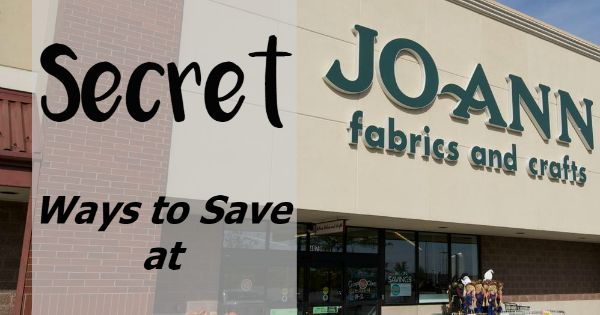 10 Secret Ways to Save at Joann Fabric and Craft Stores! Get