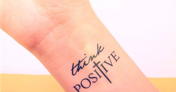 Think positive temporary tattoo 5 - Tatouage stay strong ...