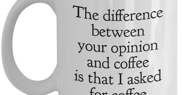 Funny Coffee Mugs Sarcasm- Sarcastic Mug -The Difference