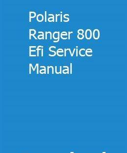 Polaris Ranger 800 Efi Service Manual Polaris Ranger 800 Polaris Ranger Ranger