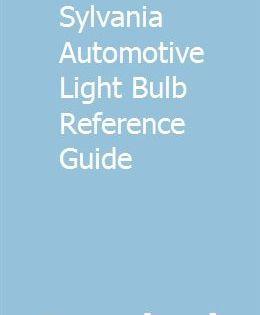 Sylvania Automotive Light Bulb Reference Guide Oxogginli
