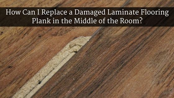 How Can I Replace A Damaged Laminate Flooring Plank Wood Floor
