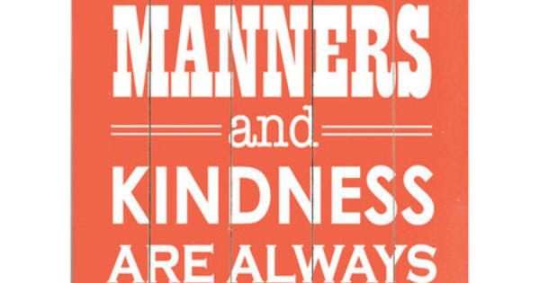 Good Manners Wall Art. So true