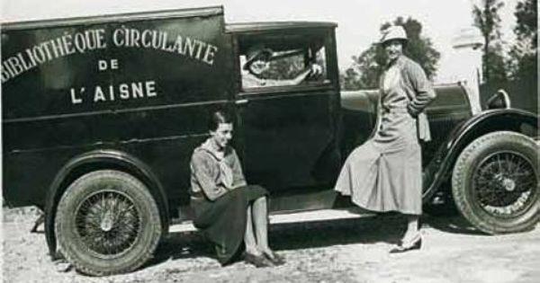 En 1933 Le Premier Bibliobus Francais Roule Du Cote De Soissons Sous L Egide De Victorine Verine Little Free Libraries Bookmobile Books
