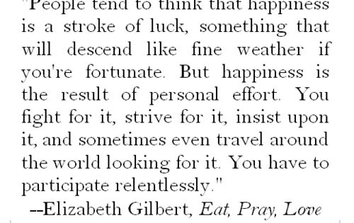 "Elizabeth Gilbert, author of ""Eat, Pray, Love"", quote: ""People tend to think"