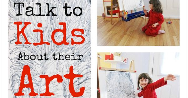 ideas for talking to kids about their art constructively (including some dos