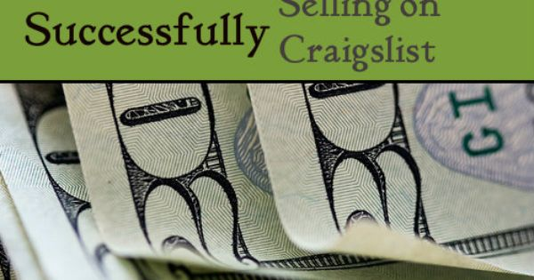 9 Insider Tips For Successfully Selling On Craigslist Selling On