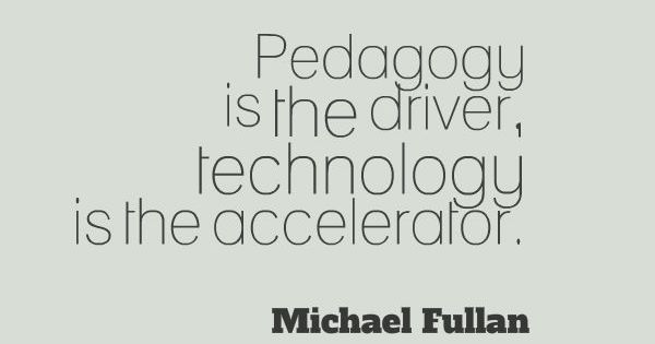 Classroom Innovation Ideas ~ Pedagogy is the driver technology accelerator