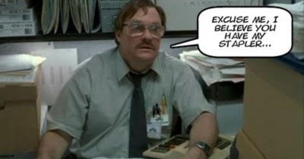 office space movie - stapler