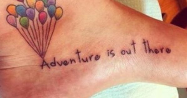 Adventure is out there joli tatouage sur le pied du film for Adventure is out there tattoo