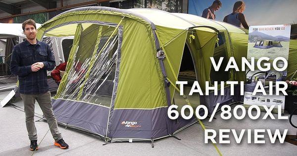 Vango Tahiti Air 600xl 800xl Review Vango Tents Tahiti Outdoor Gear