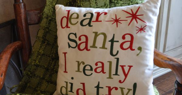 Dear Santa, I really did try! Christmas throw pillow. This could be