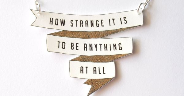 "5. alice in wonderland something. // ""How Strange It Is to be"