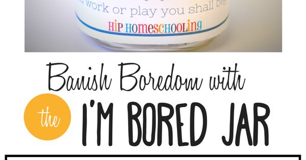 """I M Bored Jar: """"I'm Bored!"""": Find Out What This Mom Did To Banish Boredom"""