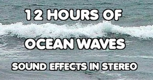 12 Hours Of Ocean Waves Sound Effects In Stereo Playlist