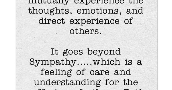 Empathy vs Sympathy - I believe are a couple of words ...