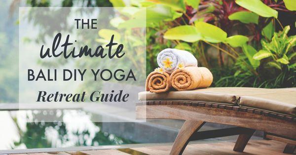 The ultimate bali diy yoga retreat guide yoga retreat for Ultimate retreat diy