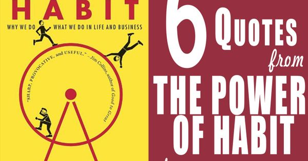 6 Quotes From The Power of Habit: Why We Do What We Do in Life and Business by Charles Duhigg ...