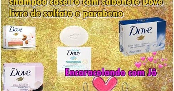 Shampoo Caseiro De Sabonete Dove Youtube Sabonetes Sabonete