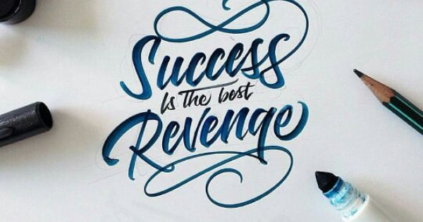 Success is the best revenge | Typography | Calligraphy