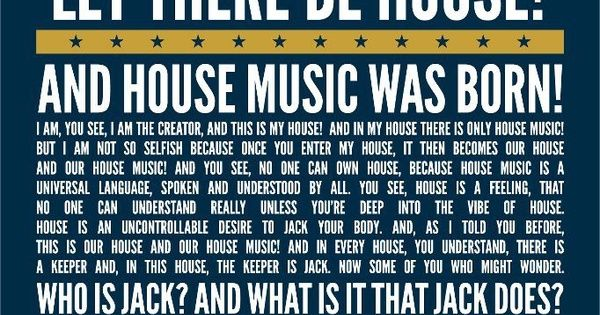 Jack and house music was born let there be house this for Jack house music