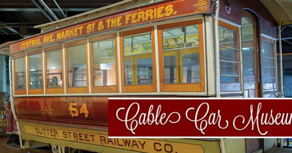 Visit The Cable Car Museum In San Francisco Car Museum Museum San Francisco Museums