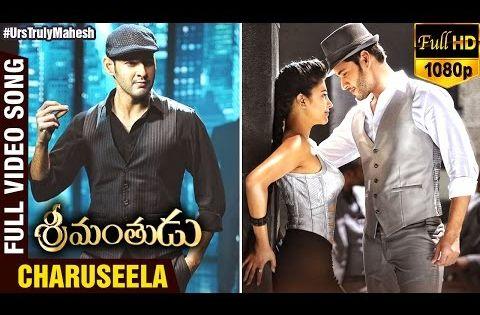 Charuseela Full Video Song Srimanthudu Movie Mahesh Babu Shruti Haasan Dsp Youtube Songs Mahesh Babu Video