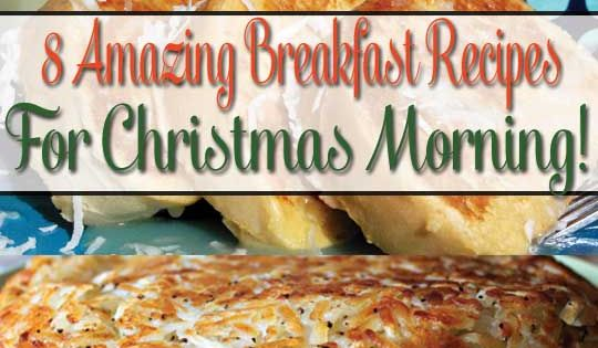 8 Amazing Breakfast Recipes For Christmas Morning - We tested every recipe and they all taste wonderful! Recipes Breakfast Breakfast Rec...