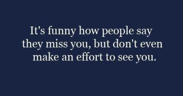 Its Funny How People Say They Miss You, But Don't Even