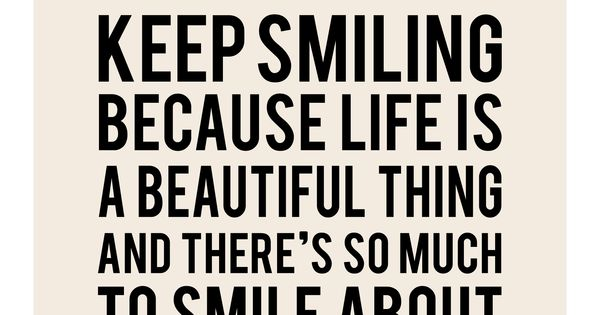 Keep Smiling because life is a beautiful thing.. MarilynMonroe Quote
