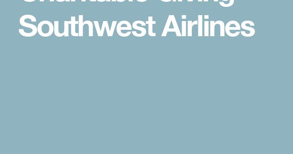 Charitable Giving Southwest Airlines Fundraising