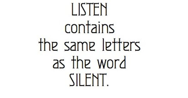 Silent is Good - So is Listen. wise word wisdom listen silent