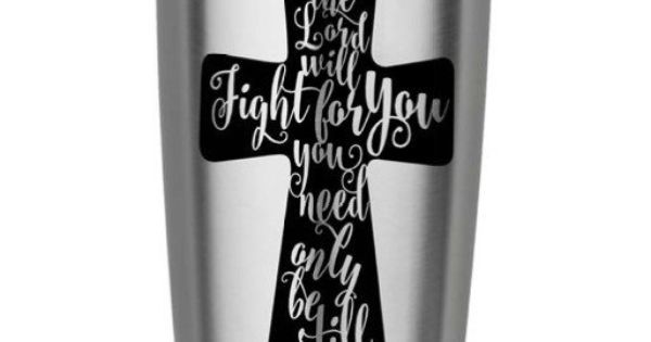 Cross Yeti Decal The Lord Will Fight For You Vinyl Car