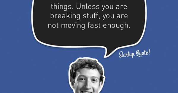 Move Fast And Break Things. Unless You Are Breaking Stuff