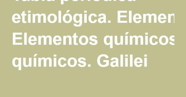 Tabla periódica etimológica Elementos químicos Galilei - new tabla periodica en juego didactico