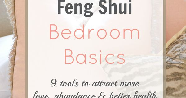 feng shui bedroom basics gives you tips on how to attract more love