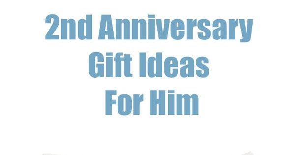 2nd Wedding Anniversary Gift For Him : ... gift ideas here 2nd Wedding Anniversary Gift Ideas Pinterest
