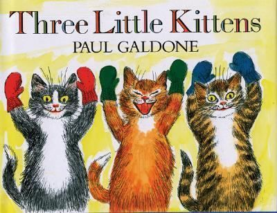 Three Little Kittens By Paul Galdone Three Little Kittens Lose Find Soil And Wash Their Mittens Little Kittens Nursery Rhymes Three Little