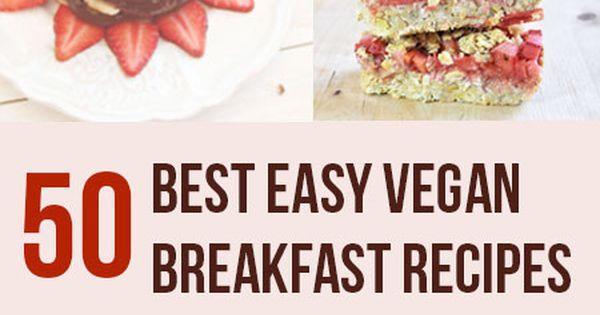 50 of the Best Easy Vegan Breakfast Recipes! This round up is