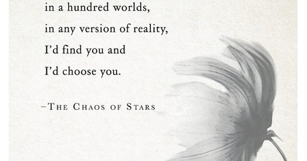 The Chaos of Stars ~~~What beautiful words. Takes my breath away~~,❤