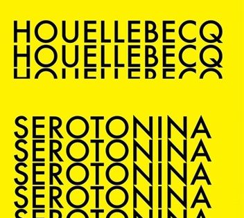 Serotonina Michel Houellebecq Book Worth Reading Books Worth Reading