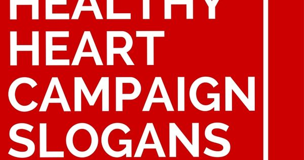 32 healthy heart campaign slogans