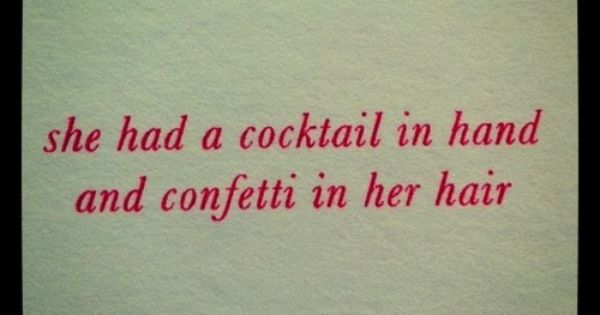 she had a cocktail in hand and confetti in her hair. -KateSpade