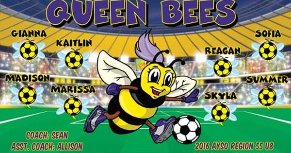 Queen Bees B54302 Digitally Printed Vinyl Soccer Sports Team Banner Made In The Usa And Shipped Fast By Banners Sports Team Banners Soccer Banner Team Banner